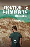 Teatro de sombras by Luis Barallat