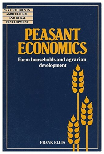 Peasant Economics: Farm Households and Agrarian Development