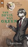 The Devil Was Green: A Pussy Katnip Novel