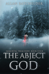 The Abject God (Immortal Treachery, #4)