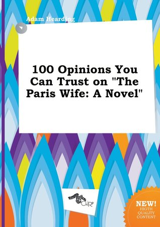100 Opinions You Can Trust on the Paris Wife
