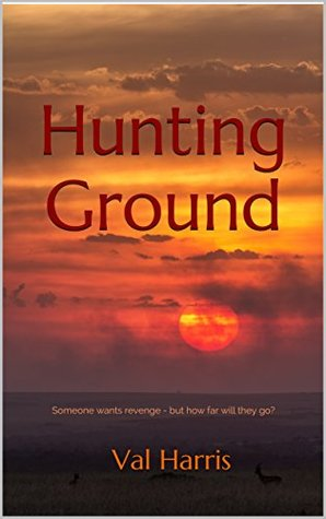 HUNTING GROUND: Someone wants revenge - but how far will they go?