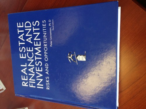 Real Estate Finance and Investments Risks and Opportunities, 3rd Edition