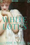 White Lotus (White Lotus Trilogy #1)