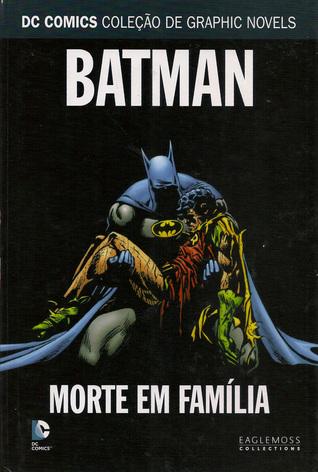 Batman: Morte em Família (DC Comics Coleção de Graphics Novels, #11)