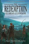 The Redemption of Brian O'Connor by N.H. Roncolato
