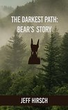 The Darkest Path: Bear's Story