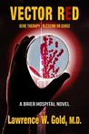 Vector Red: Epidemic of Genetically Altered Bacteria (Brier Hospital Book 12)