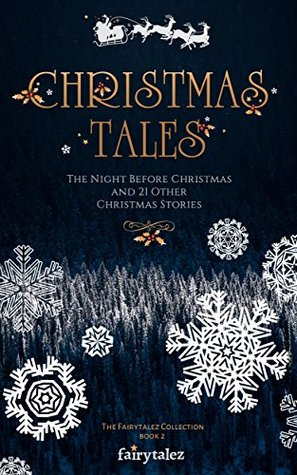 Christmas Tales: The Night Before Christmas and 21 Other Illustrated Christmas Stories