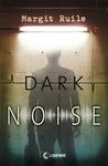 Dark Noise by Margit Ruile