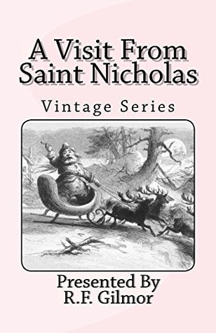 A Visit From Saint Nicholas (Illustrated): Vintage Series
