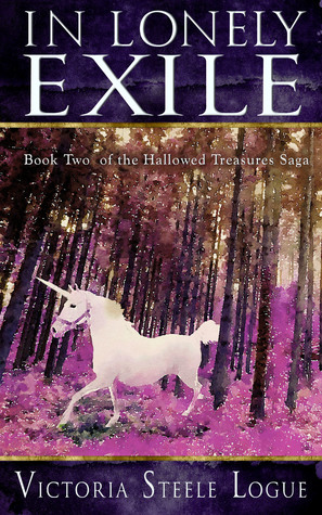 In Lonely Exile: Book Two of the Hallowed Treasures Saga