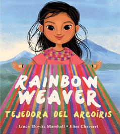Rainbow Weaver/Tejedora del Arcoiris by Linda Elovitz Marshall