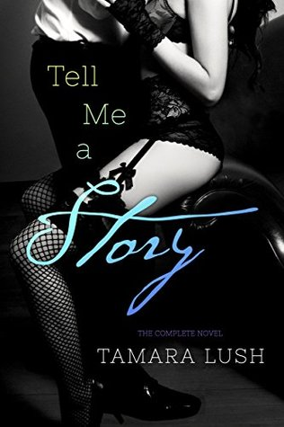 The Story Series: Tell Me a Story- The COMPLETE Novel (Episodes 1-5)