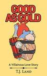 Good as Gold: A Villainous Love Story