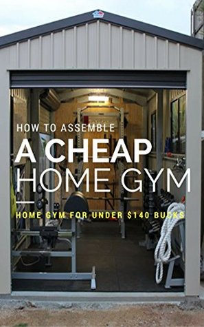 How to assemble a cheap home gym how to assemble a complete home