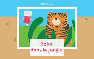 Livre pour bébé: Boka dans la jungle :