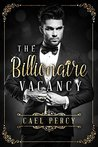 The Billionaire Vacancy (An Alpha Billionaire Romance)
