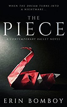The Piece: A Contemporary Ballet Novel