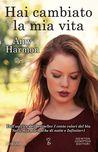 Hai cambiato la mia vita by Amy Harmon