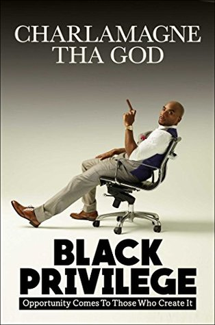 Black Privilege by Charlamagne Tha God