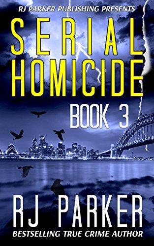 Serial Homicide Volume 3 - Australian Serial Killers (Notorious Serial Killers, #3)