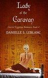 Lady of the Caravan (Ancient Egyptian Romances Book 4)