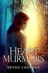 Heart Murmurs by Brynn Chapman