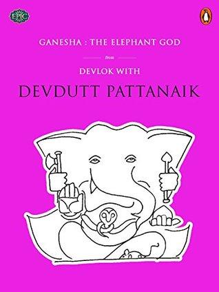 Ganesha: The Elephant God