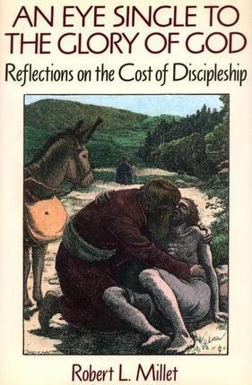 An Eye Single to the Glory of God: Reflections on the Cost of Discipleship