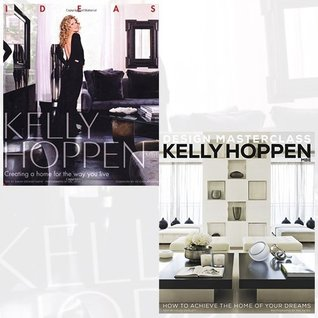 Kelly Hoppen Collection Ideas and Design Masterclass 2 books Bundle - Creating a home for the way you live,How to Achieve the Home of Your Dreams