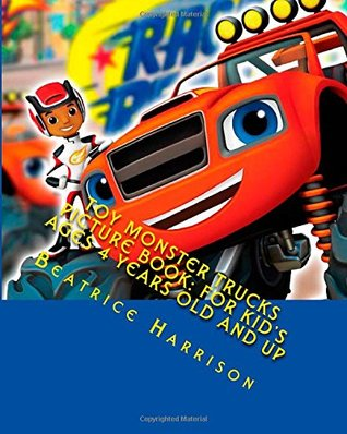 Toy Monster Trucks Picture Book: For Kid's Ages 4 Years Old and up