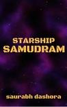 Starship Samudram by Saurabh Dashora