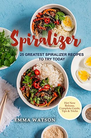 Spiralizer: 25 Greatest Spiralizer Recipes To Try Today