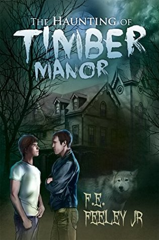 Release Day Review: The Haunting of Timber Manor by F.E. Feeley Jr.