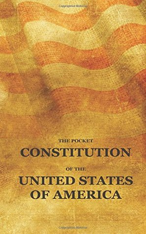 The Pocket Constitution of the United States of America: Us Constitution Book, Bill of Rights and Declaration of Independence Travel Size