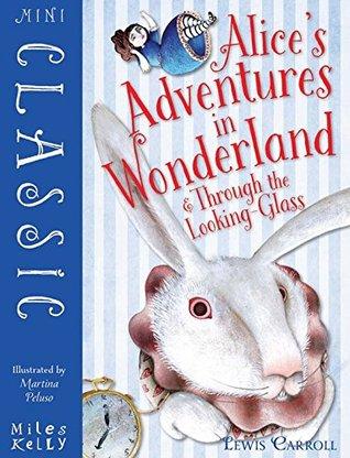 Mini Classic - Alice's Adventures in Wonderland & Through the Looking Glass