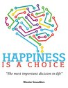 Happiness is a choice by Wouter Smeulders
