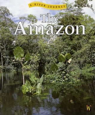 The Amazon (A River Journey)