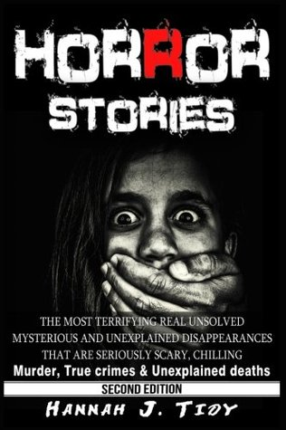 Horror Stories: The most Terrifying REAL unsolved mysterious