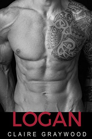 Logan A Dark Erotica Romance by Claire Graywood