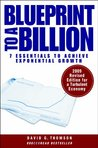 Blueprint to a Billion. 7 Essentials to Achive Exponential Growth