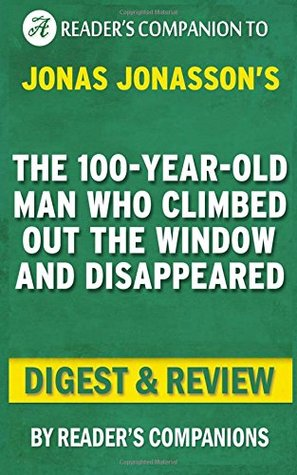 The Hundred-Year-Old Man Who Climbed Out of the Window and Disappeared | Digest & Review