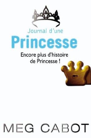 Journal d'une princesse - Encore plus d'histoires de Princesse (Journal de Mia t. 0)