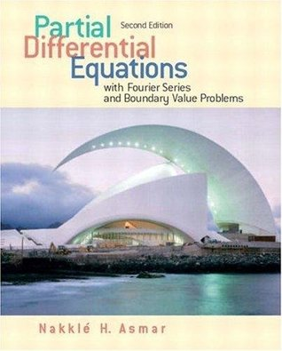 Partial Differential Equations: With Fourier Series and Boundary Value Problems