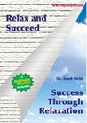 Relax and Succeed: Success Through Relaxation by Dr Arnd Stein (Nightingale Conant)