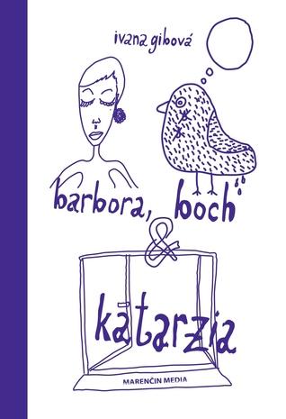 Ebook Barbora, boch & katarzia by Ivana Gibová DOC!