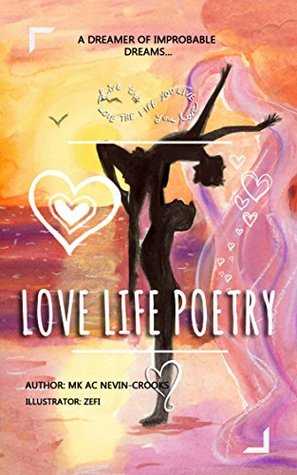 Love Life Poetry: A Dreamer of Improbable Dreams