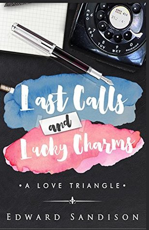 Last Calls and Lucky Charms by Edward Sandison