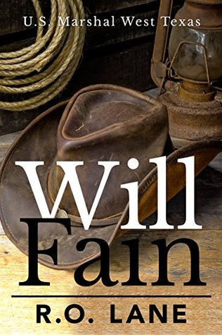 Will Fain, U. S. Marshal (Will Fain, U. S. Marshal, West Texas Book 1)